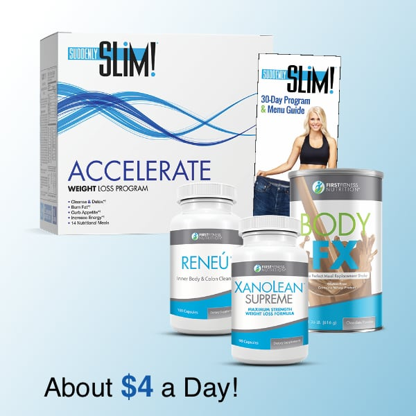 Suddenly Slim's Accelerate is a $4 a day dietary weight-loss program from from First Fitness Nutrition .