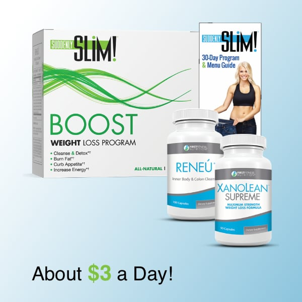 Boost from Suddenly Slim First Fitness is one of three loss programs. All three programs include the Suddenly Slim diet pills.
